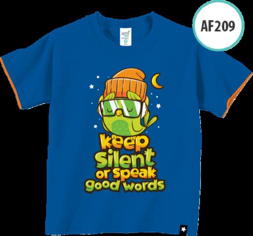 AF209 Kaos Anak Keep silent or speak good works 1